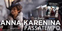 A Magazine.HD e as  Publicações Europa América, têm para oferecer 5 magníficos LIVROS de Anna Karenina.