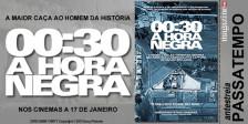 A Magazine.HD e a ZON têm para oferecer 20 convites duplos para a Antestreia do magnífico filme 00:30 HORA NEGRA