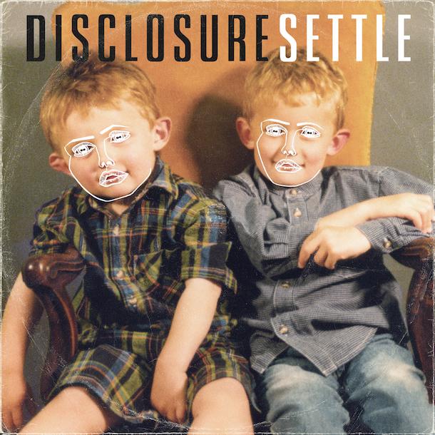 05. Disclosure - 'Settle' 19.