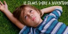 """A propósito da estreia de """"Boyhood"""", apresentamos outros 12 filmes sobre a juventude que são imprescindíveis para qualquer cinéfilo atento."""