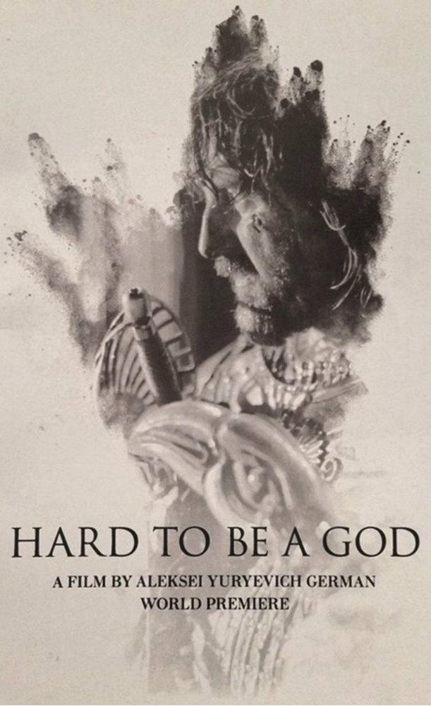 É Difícil Ser Um Deus - poster