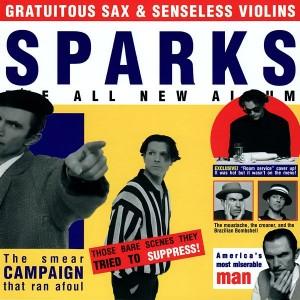 1994  Sparks - Gratuitous Sax & Senseless Violins