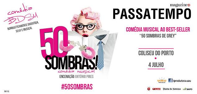 50 Sombras! Comédia Musical Coliseu do Porto 4 de Julho Passatempo