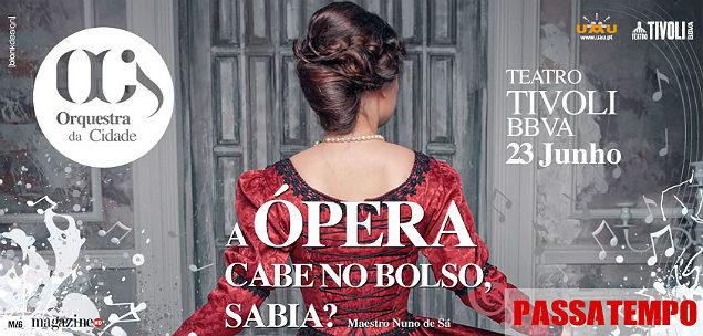Ópera A Ópera Cabe no Bolso Sabia Lisboa Passatempo MHD o Banner