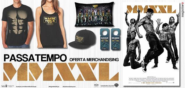 Magic Mike XXL Oferta de Merchandising Destaque