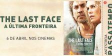 A Magazine.HD e a Pris Audiovisuais têm convites duplos para oferecer para a antestreia do intenso filme The Last Face - A Última Fronteira