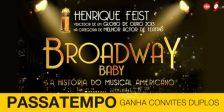 A Magazine.HD e a Artfeist têm convites duplos para oferecer para o fabuloso Musical Broadway Baby!