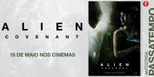 Participa e habilita-te a ganhar um convite duplo para a antestreia do fantástico filme Alien: Covenant