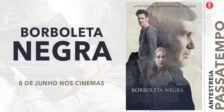 Participa e habilita-te a ganhar um convite duplo para a antestreia do fantástico filme Borboleta Negra