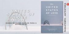 A Magazine.HD e a Films4You têm convites duplos para oferecer para a Antestreia do filme United States Of Love!
