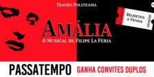 Participa e habilita-te a ganhar um convite duplo para o fabuloso espetáculo Amália - O Musical