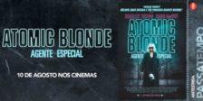 Participa e habilita-te a ganhar um convite duplo para a antestreia do intrigante filme Atomic Blonde: Agente Especial