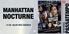 Participa e habilita-te a ganhar um convite duplo para a antestreia do fantástico filme Manhattan Nocturne