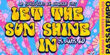 Participa e habilita-te a ganhar um convite duplo para o fantástico espetáculoLet The Sunshine In!