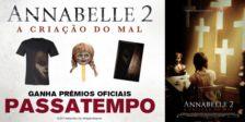 Participa e habilita-te a ganhar prémiosdo espetacular filme Annabelle 2: A Criação do Mal
