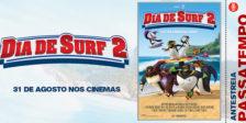 Dia de Surf 2 tem estreia marcada para dia31 de agosto, nos cinemas nacionais, participa já no passatempo!
