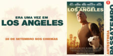 Participa e habilita-te a ganhar um convite duplo para a antestreia do filme de ação Era Uma Vez em Los Angeles.