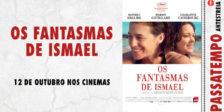 Participa e habilita-te a ganhar um convite duplo para a antestreia do filme Os Fantasmas de Ismael com Marion Cotillard!