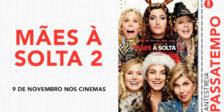 Participa e habilita-te a ganhar um convite duplo para a antestreia do divertido filme Mães à Solta 2.