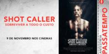 Participa e habilita-te a ganhar um convite duplo para a antestreia do drama Shot Caller: Sobreviver a todo o Custo.