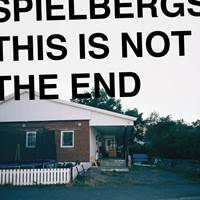 Spielbergs - This Is Not The End - Cover