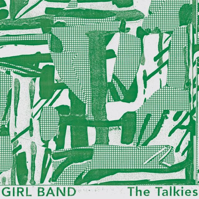 Girl Band - The Talkies - Shoulderblades