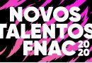 Novos Talentos FNAC 2020 | Mostra a todos o teu talento