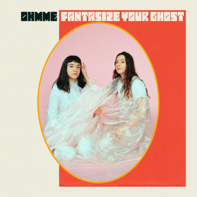 Ohmme - Fantasize Your Ghost - 3243