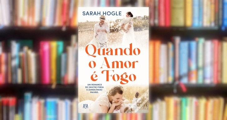 Sarah Hogle Amor e Fogo pst